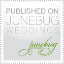 Featured on Junebug Weddings - Wedding Style Blog, Wedding Photography Blog and Real Wedding Inspiration