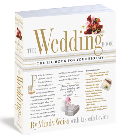 The Wedding Book- The Big Book For Your Big Day by Mindy Weiss