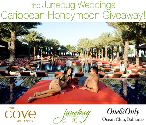 Enter to win a luxury honeymoon at The Cove Atlantis and One&Only Ocean Club in The Bahamas from junebugweddings.com!