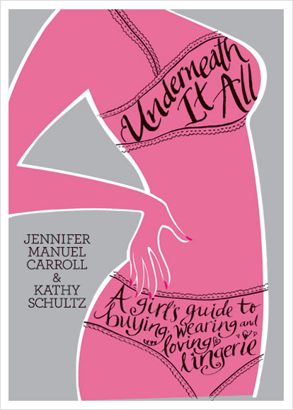 Underneath It All by Jennifer Manuel Carroll and Kathy Schultz, a book all about lingerie