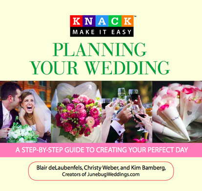 Planning Your Wedding: A Step-by-Step Guide to Creating Your Perfect Day, the wedding planning book from Junebug Weddings