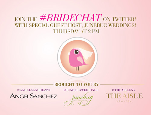 #BrideChat on Twitter with The Aisle New York, Angel Sanchez and Junebug Weddings!