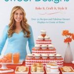 Amy Atlas' New Desserts Book – Sweet Designs: Bake It, Craft It, Style It