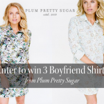 Win 3 Boyfriend Shirts from Plum Pretty Sugar!