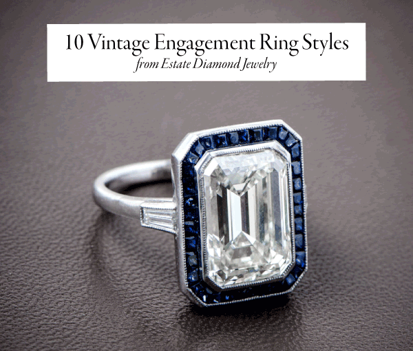 10 vintage engagement ring styles you will love junebug weddings - Estate Wedding Rings