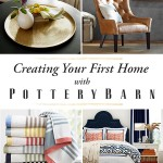 Creating Your First Home with Pottery Barn + $500 Gift Card Giveaway
