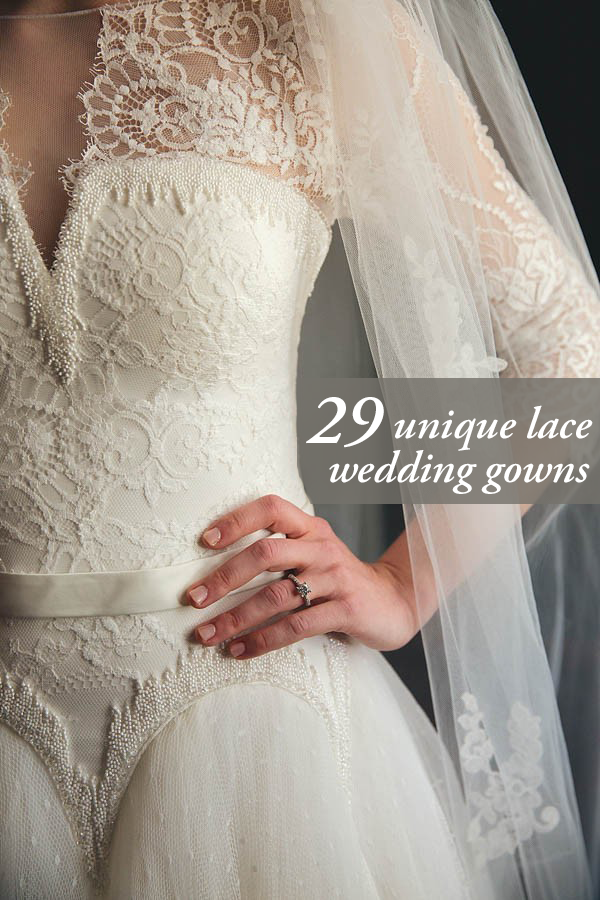 29 unique lace wedding gowns