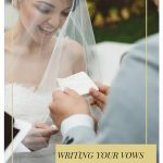 Thinking About Writing Your Own Vows? Read This First.