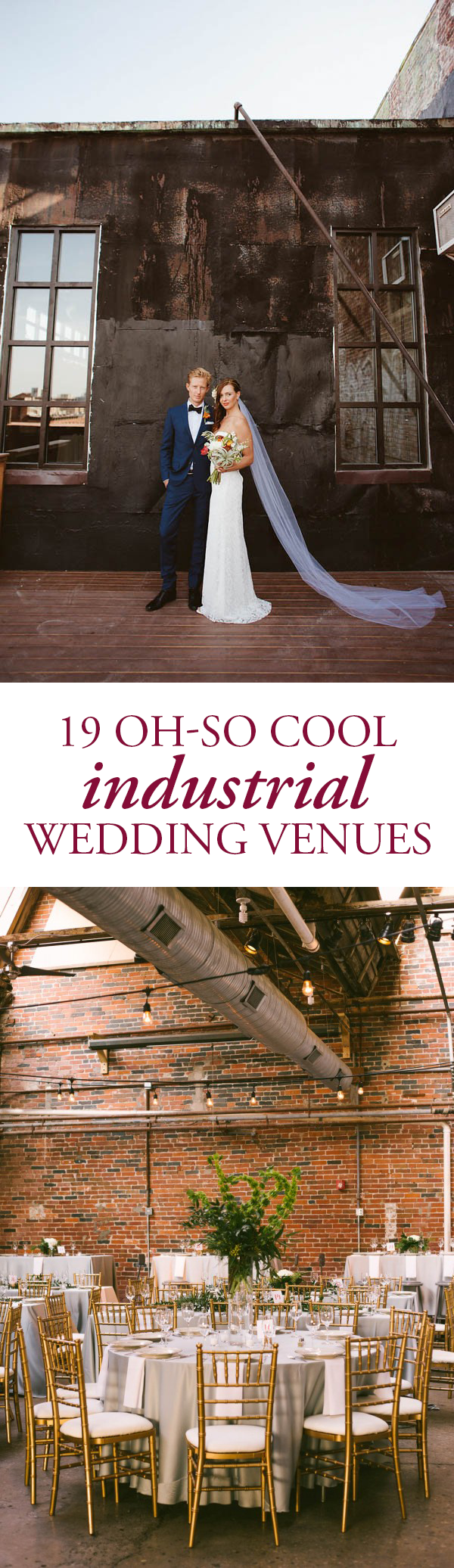 Industrial Wedding Venues Are Beloved For Their Pared Down Look Which Lends Itself To Even More Beautiful Styling Often Accompanied By Exposed Brick Walls
