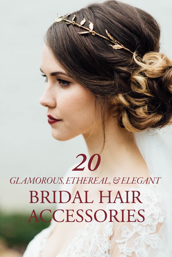 20 Glamorous, Ethereal, and Elegant Bridal Hair Accessories to Consider