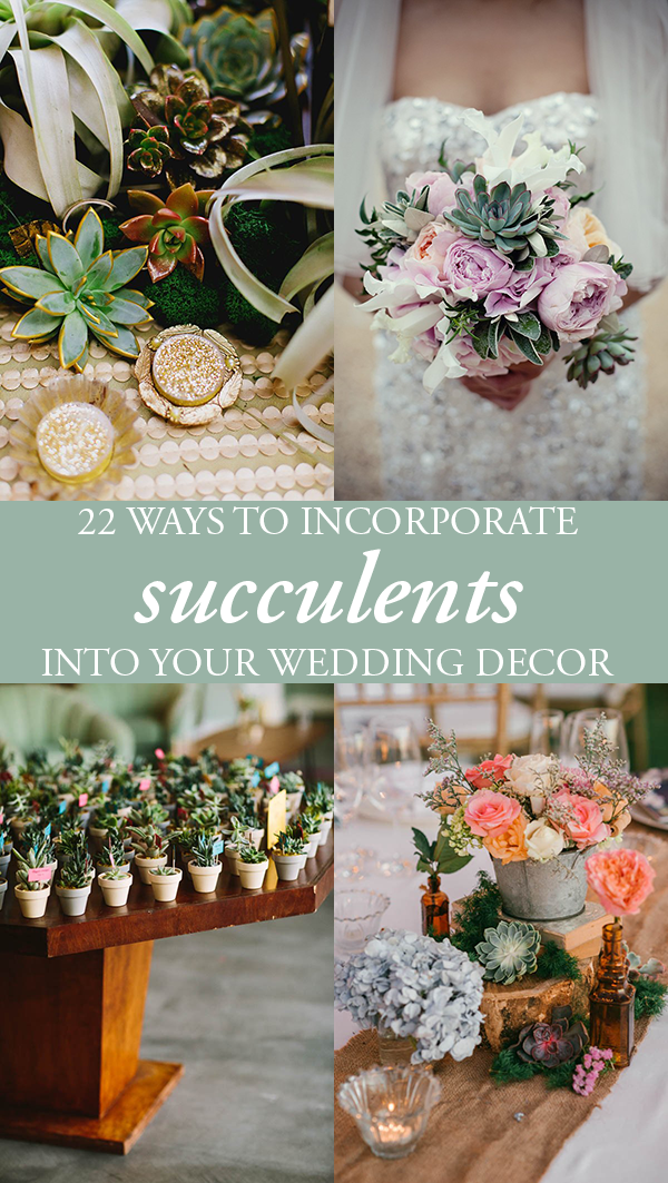 How To Naturally Incorporate Succulents Into Your Wedding