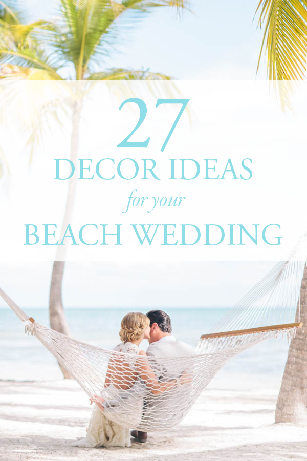 Get inspired by these 27 beach wedding decor ideas junebug weddings junglespirit Images