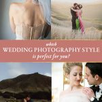 Which wedding photography style is perfect for you?