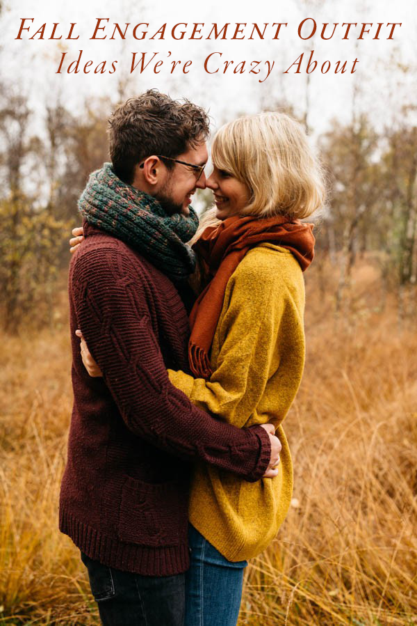 We're Just Crazy About These Fall Engagement Outfit Ideas