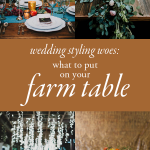 What To Put On Your Farm Table to Make Your Wedding Reception Beautifully Yours