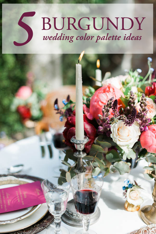 cfbb9cbc622 5 Burgundy Color Palette Ideas to Make You Rethink Your Wedding ...