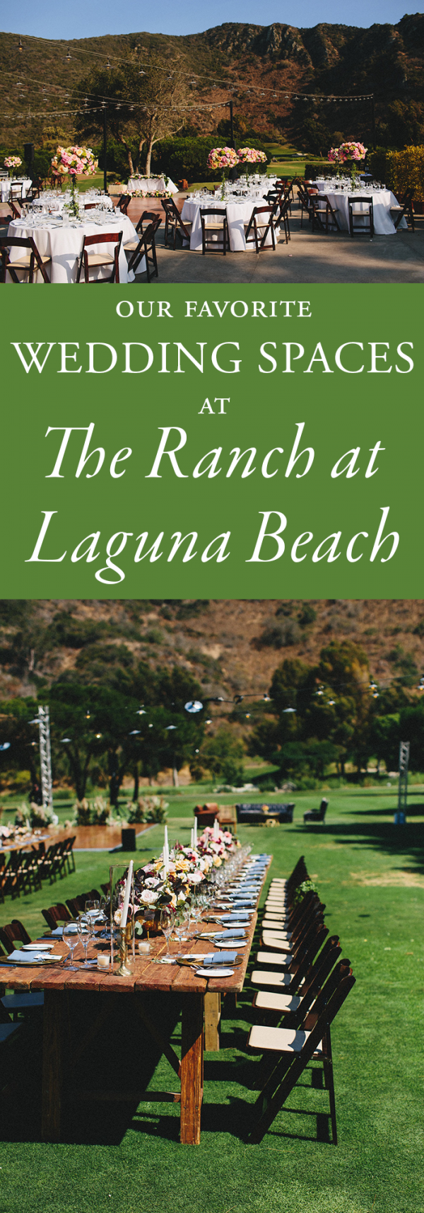 Our Favorite Wedding Spaces at The Ranch at Laguna Beach