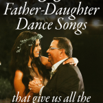 These 60 Father-Daughter Dance Songs Get Us Right in the Feels