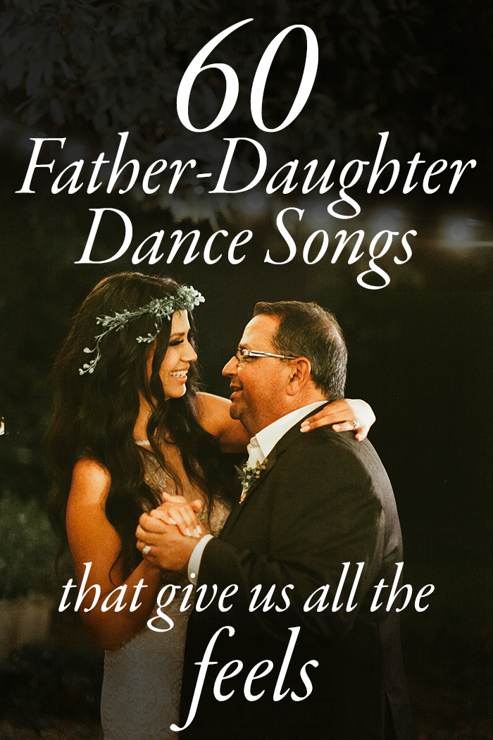 1 Dance Wedding Songs.These 60 Father Daughter Dance Songs Get Us Right In The