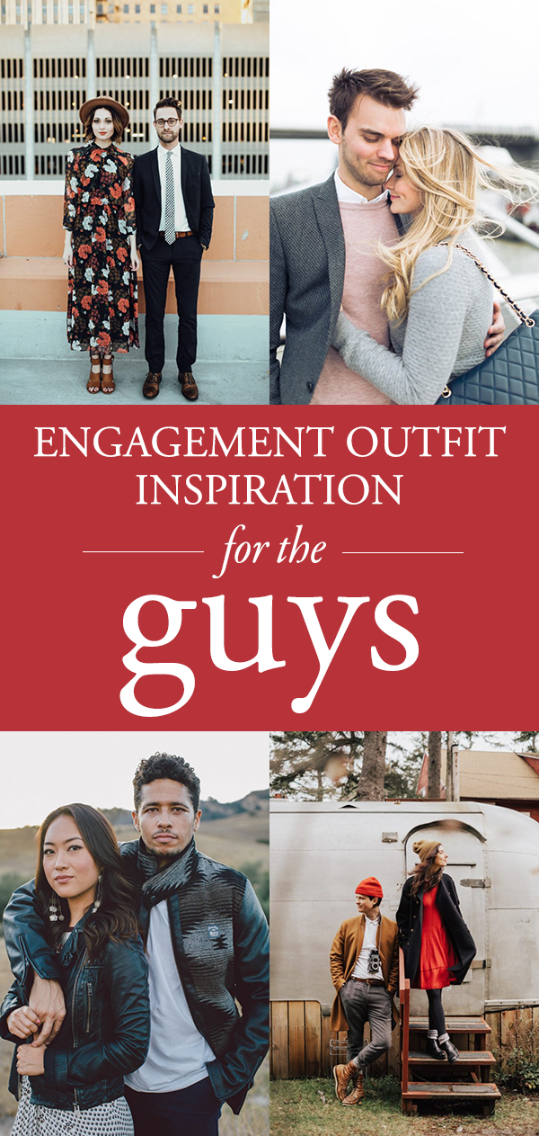 20 Engagement Outfit Ideas For The Guys Junebug Weddings