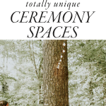Get Inspired by These 9 Unique Ceremony Spaces