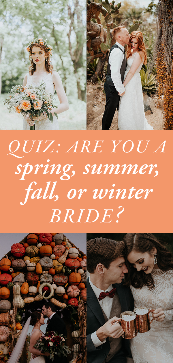 Quiz: Are You a Spring, Summer, Fall, or Winter Bride""