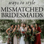 5 Tips for Pulling Off the Mismatched Bridesmaids Look