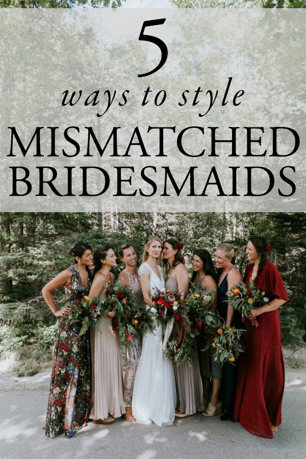 1590372c357 5 Tips for Pulling Off the Mismatched Bridesmaids Look