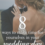 8 Ways to Make Time for Yourselves in Your Wedding Day Timeline