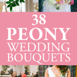 38 Gorgeous Peony Bouquets To Have and To Hold at Your Wedding