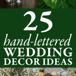 25 Hand-Lettered Wedding Decor Ideas for Your Big Day
