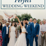 How to Plan the Perfect Wedding Weekend