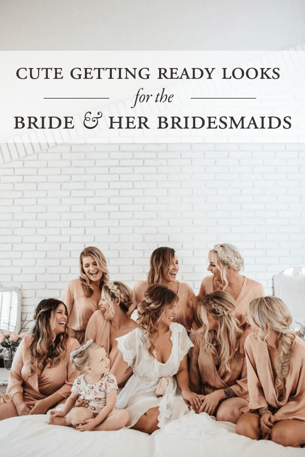 cute comfy getting ready looks for the bride and her bridesmaids