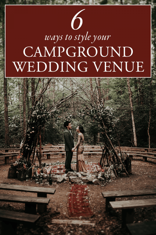 6 Ways to Style Your Campground Wedding Venue
