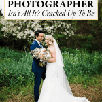 Why Hiring a Free Wedding Photographer Isn't All It's Cracked Up to Be