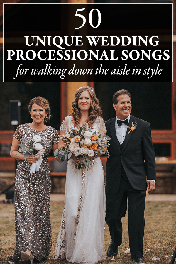 50 unique wedding processional song ideas for walking down the aisle
