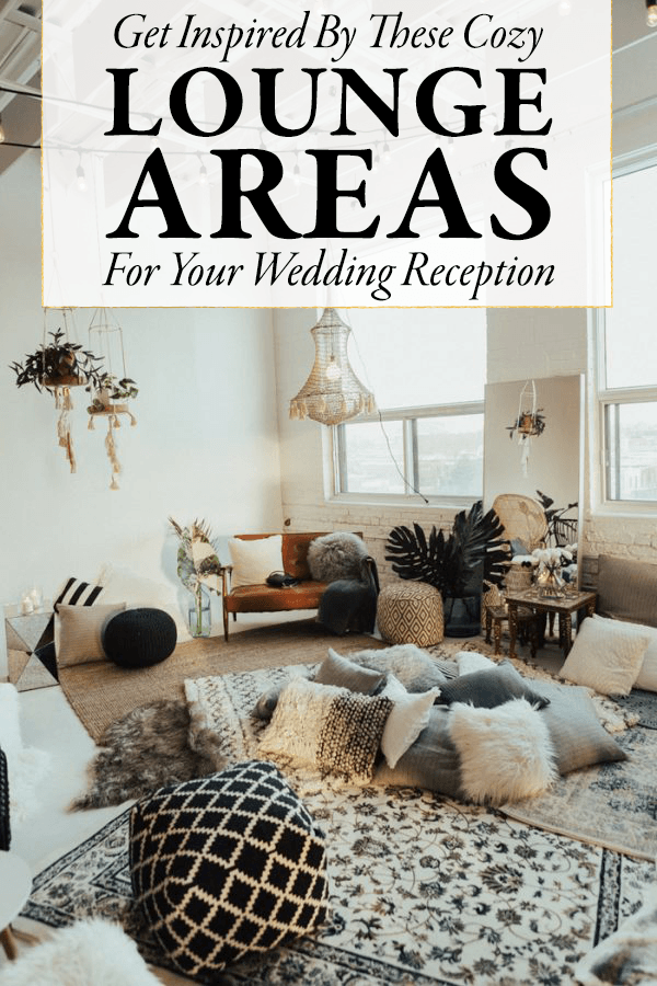 Get Inspired By These Cozy Wedding Reception Lounge Areas Junebug