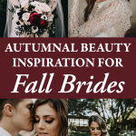 Autumnal Beauty Inspiration for Fall Brides