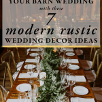 Freshen Up Your Barn Wedding With These 7 Modern Rustic Wedding Decor Ideas