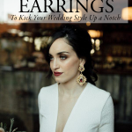 Bridal Statement Earrings to Kick Your Wedding Style Up a Notch