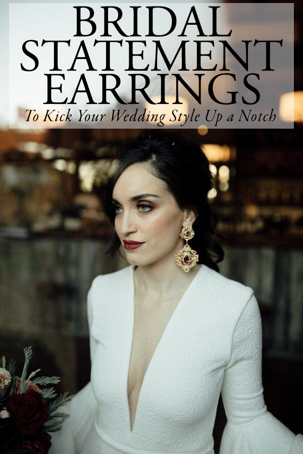 Bridal Statement Earrings To Kick Your Wedding Style Up A Notch Junebug Weddings