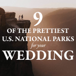 9 of the Prettiest U.S. National Parks for Your Wedding