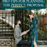5 Pro-Tips for Planning the Perfect Proposal