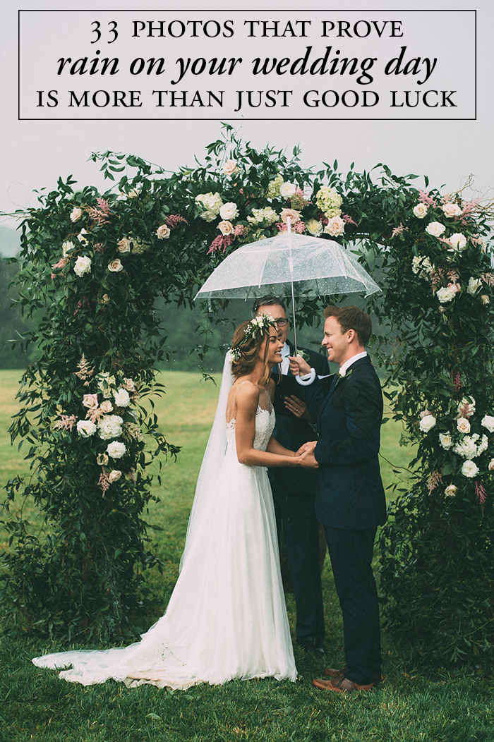 33 Photos That Prove Rain On Your Wedding Day Can Be More Than Just Good Luck Junebug Weddings
