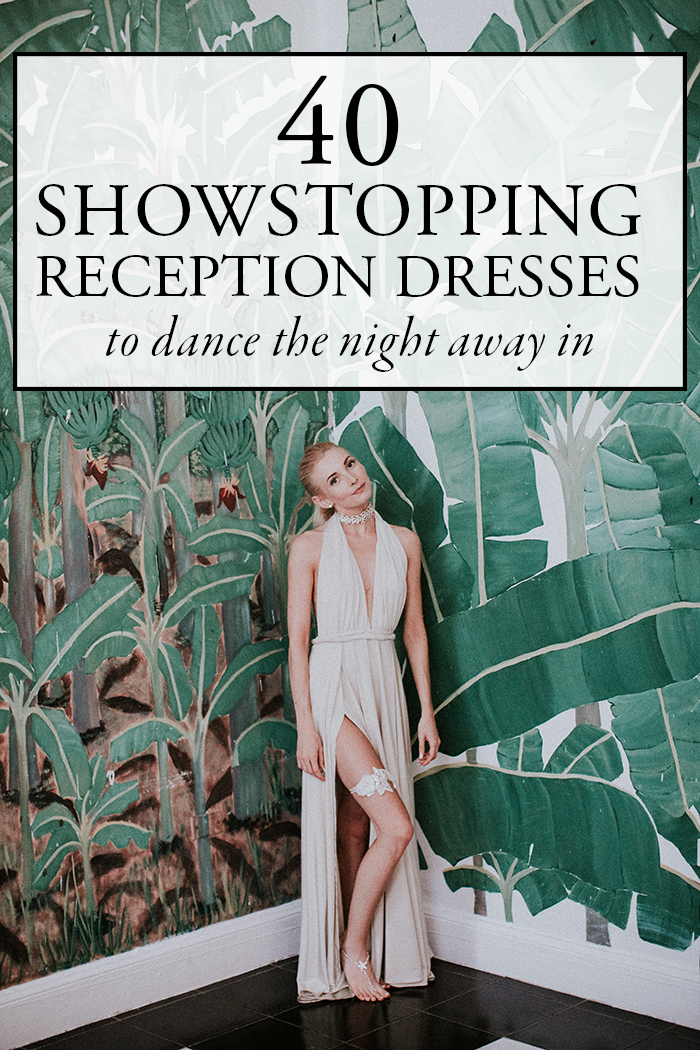 40 Showstopping Reception Dresses to Dance the Night Away In