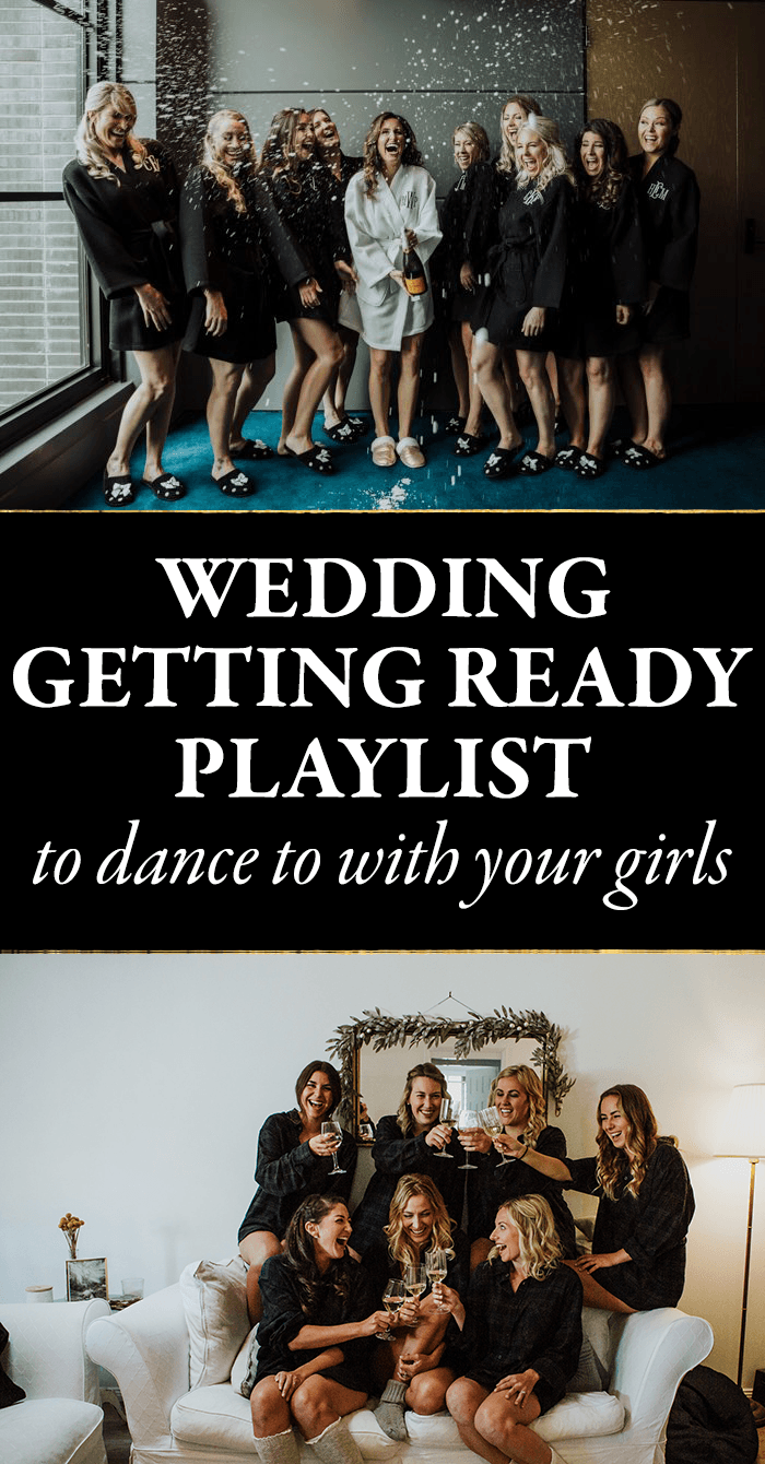 wedding getting ready playlist to dance to with your girls junebug