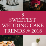 9 Sweetest Wedding Cake Trends for 2018