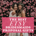 The Best Etsy Bridesmaids Proposal Gifts for Popping the Question to Your Girls