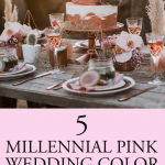 Romantic and Trendy Millennial Pink Wedding Color Palettes