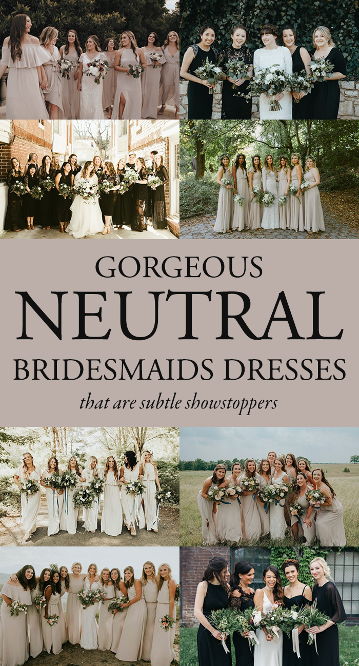 These Neutral Bridesmaids Dresses Are Subtle Showstoppers